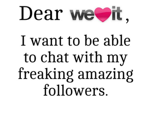 followers, chat, and we heart it image