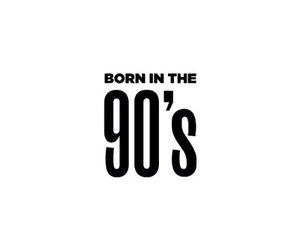 90s, born, and quotes image
