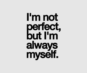 quotes, perfect, and myself image