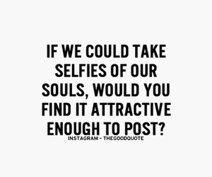 soul, quote, and selfie image