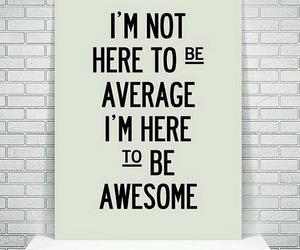 awesome, quotes, and average image
