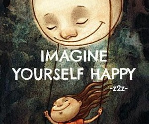 happy, imagine, and quote image