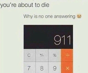 911, calculator, and funny image