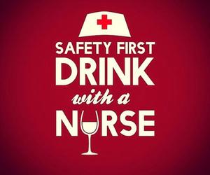 alcohol, drinking, and nurse image