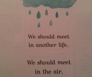 afterlife, me and you, and quotes image