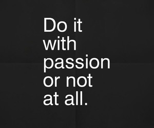 passion, quotes, and do it image