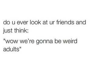 weird, quote, and friends image