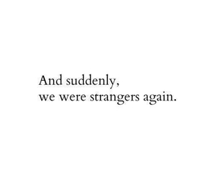 strangers, sad, and quotes image
