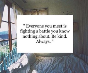 quotes, always, and be kind image