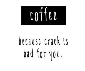 coffee, quotes, and crack image