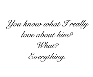 love, everything, and him image