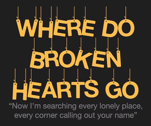 Lyrics, where do broken hearts go, and one direction image