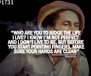 bob marley, quote, and judge image