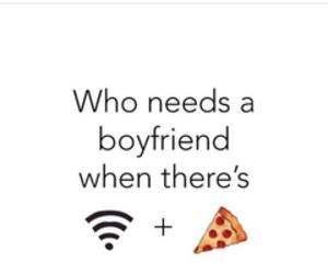 pizza, boyfriend, and wifi image