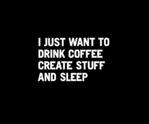 coffee, sleep, and quotes image