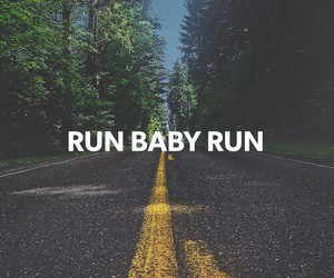 run, baby, and quotes image