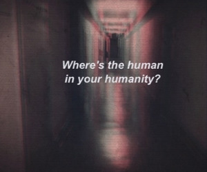 humanity, quote, and grunge image