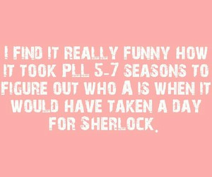 sherlock, pretty little liars, and funnyy image