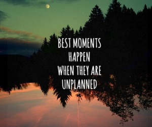 moments, quotes, and unplanned image