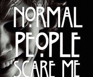 ahs, normal people scare me, and even peters image