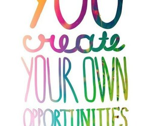 quotes, create, and opportunity image