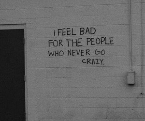 crazy, quotes, and people image