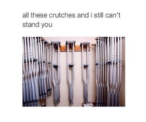 crutches, you, and funny image