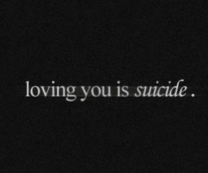 love, suicide, and quote image
