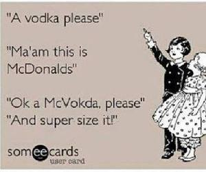 vodka, funny, and McDonalds image