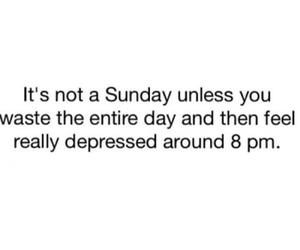 Sunday, depressed, and funny image