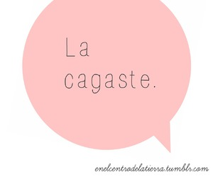 frase, phrase, and cagaste image