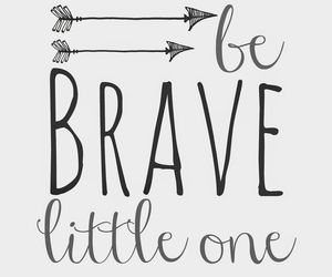 brave, quotes, and inspiration image