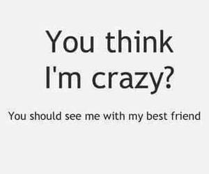 crazy, best friends, and friends image