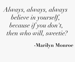 quotes, Marilyn Monroe, and believe image