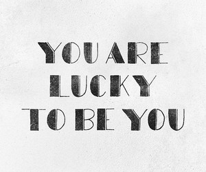 quote, lucky, and you image