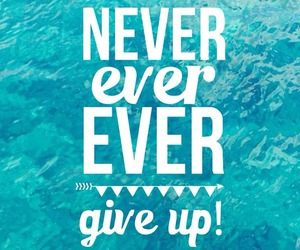 quote, give up, and inspiration image