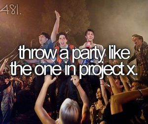 project x, party, and bucket list image