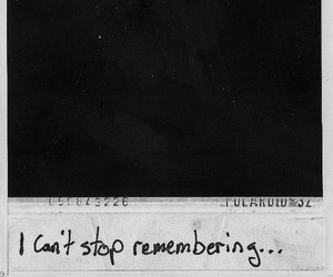 remember, memories, and quotes image
