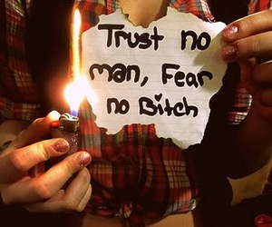 bitch, trust, and fear image