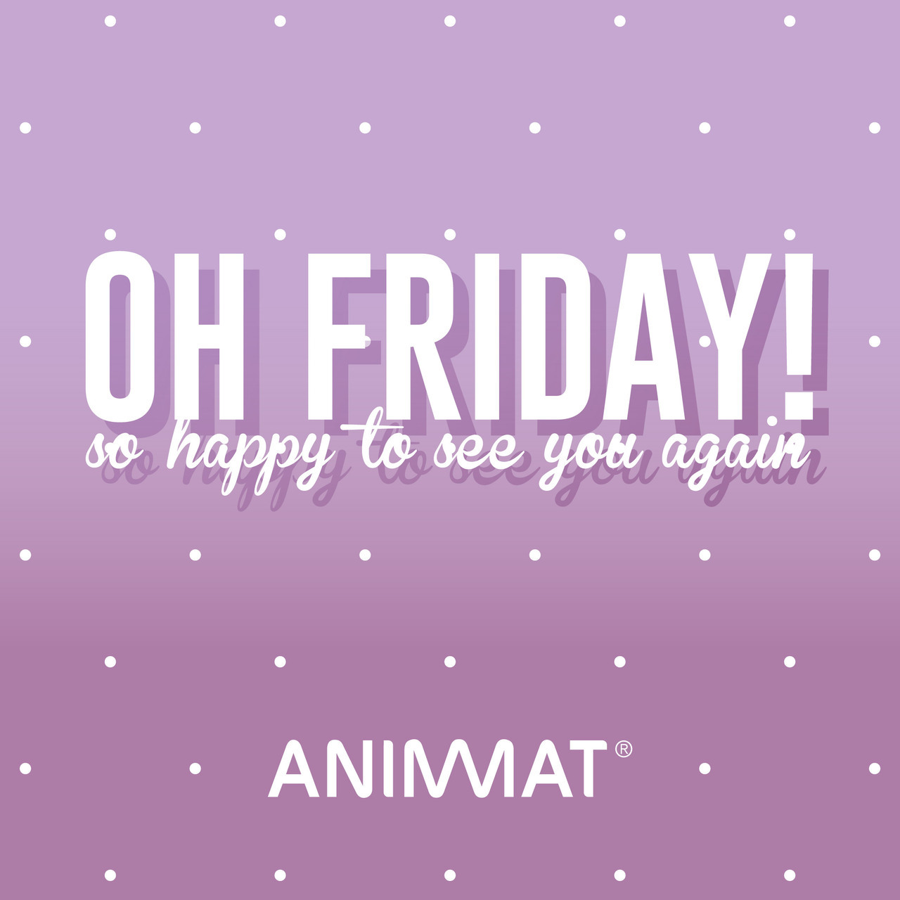Oh Friday So Happy To See You Again On We Heart It