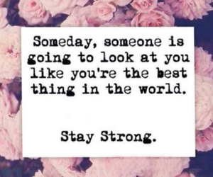 quote, stay strong, and someday image