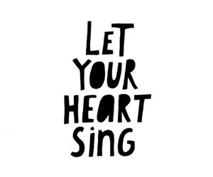 quotes, heart, and sing image