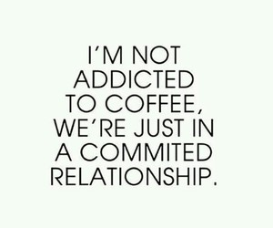coffee, quotes, and Relationship image