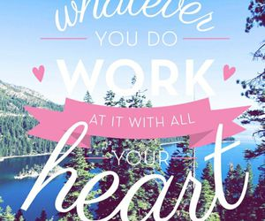 quote, work, and heart image
