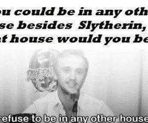 me, slytherin, and tomfelton image