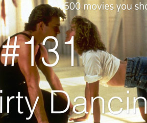 dirty dancing, movies, and 500 movies you should see image