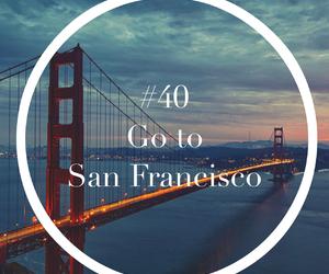 travel, Dream, and san francisco image