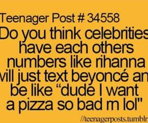 pizza, rihanna, and teenager post image