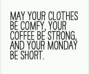 clothes, coffee, and monday image