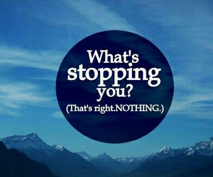 quote, stop, and nothing image